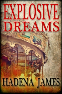 Explosive Dreams by Hadena James