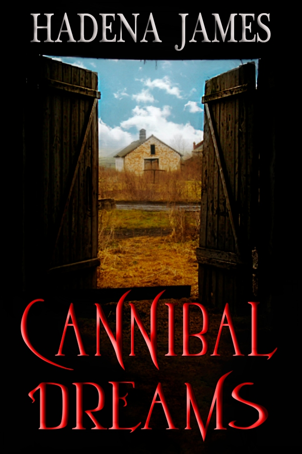 Cannibal Dreams by Hadena James