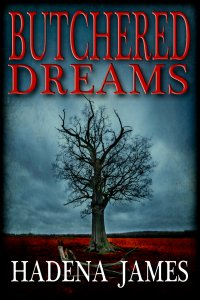Butchered Dreams by Hadena James