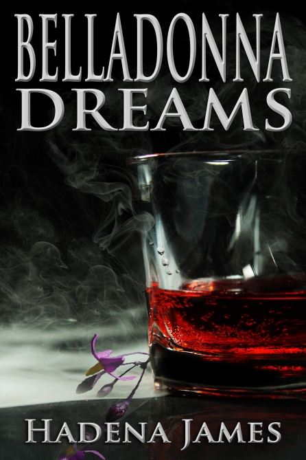 Belladonna Dreams by Hadena James